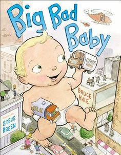 Big Bad Baby by Bruce Hale, Steve Breen (Illustrations)