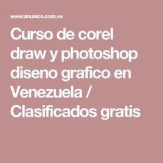 Curso de corel draw y photoshop diseno grafico en Venezuela / Clasificados gratis