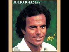 Hey - Tu Nunca Me Has Querido - Julio Iglesias - YouTube