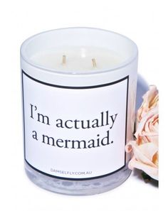 I'm actually a mermaid scented candle; the perfect gift for your  land locked mermaid.