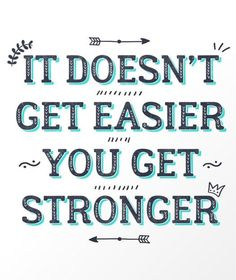 You Get Stronger Inspirational Quote Art Print | Society6