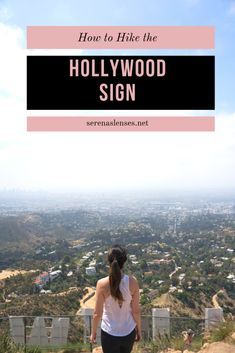 Easy Way To Hike To the Hollywood Sign via Canyon Drive Trail | Serena's Lenses