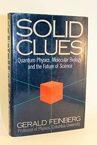 Solid Clues: Quantum Physics, Molecular Biology, And The Future Of Science - Used Books (scheduled via http://www.tailwindapp.com?utm_source=pinterest&utm_medium=twpin&utm_content=post88916825&utm_campaign=scheduler_attribution)