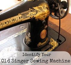 Identify your old vintage singer sewing machine - our handmade home
