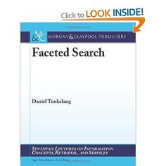 Faceted Search (Synthesis Lectures on Information Concepts, Retrieval, and Services)