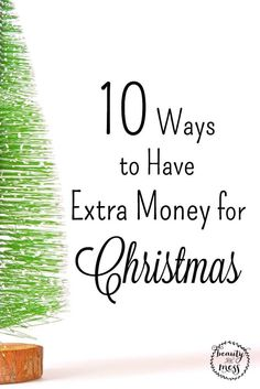 10 Ways to Have Extra Money for Christmas.  Have you started your Christmas gift shopping yet? Money usually seems to be extra tight around the holidays. Here are 10 Ways to have extra Money this Christmas!