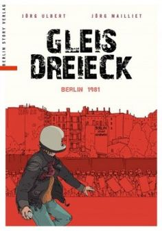 Gleisdreieck - Berlin 1981 (Graphic Novel)