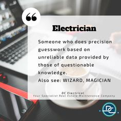 Electrician Humour. Definition Electrician, Someone who does the precision guesswork based on unreliable data provided by those of questionable knowledge. * Real Estate Maintenance. * Air Conditioning. * Commercial Electrical. * Residential Electrical. Phone: 1300 707 694 - ⠀ ⠀ Email: service@dceq.com.au⠀ Electrician Humor, Residential Electrical, The Magicians, Brisbane, Knowledge, Circuits, Conditioning, Commercial, Real Estate