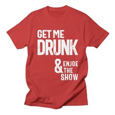 Funny Presents, Presents For Dad, Funny Drinking Shirts, Funny Shirts, Alcoholic Drinks Vodka, Alcohol Humor, Drunk Humor, Drinking Quotes, Shirt Men
