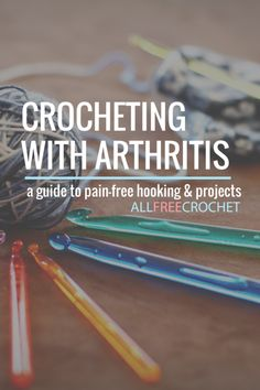 Learning how to crochet with arthritis means changing the way you crochet. Our guide to crocheting and arthritis includes tips on how to crochet to relieve pain, what tools to use to support your hands, and much more. All Free Crochet, Knit Or Crochet, Learn To Crochet, Crochet Crafts, Easy Crochet, Crochet Stitches, Crochet Hooks, Crochet Projects, Crochet Patterns