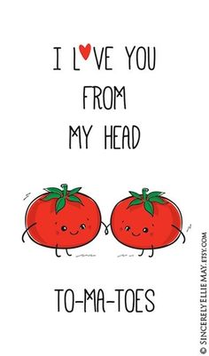 I Love You From My Head Tomatoes - Funny Food Pun Wall Art great as Gift for Mother, Best Fri. I Love You From My Head Tomatoes - Funny Food Pun Wall Art great as Gift for Mother, Best Friends, or hang as Nursery Room Decor 40028 - - Funny Food Puns, Food Humor, Cute Quotes, Funny Quotes, Funny Memes, Funny Best Friend Quotes Humor, Funny Best Friend Gifts, Lyric Quotes, Cute Puns