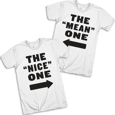 The Nice One, The Mean One Best Friends T Shirts by AwesomeBestFriendsTs #bestfriend @copeland_smith @jannehalbert