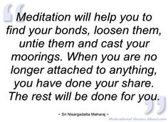 Meditation will help you to find your - Sri Nisargadatta Maharaj - Quotes and sayings