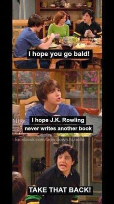 I would be lying if I said my siblings have never said this to me almost exactly the same way (the Rowling part not the going bald part ☺️)