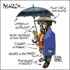Editorial cartoon for March 2013 by Aislin (Terry Mosher) O Canada, Ski Pants, Canadian Artists, Just For Laughs, Parka, Flip Flops, Ray Bans, Editorial, Cartoon