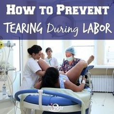 How to prevent tearing during labor