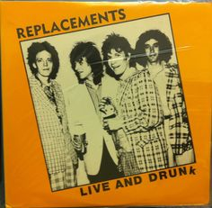Teenage Dogs In Trouble: The Replacements- Live & Drunk (More ...