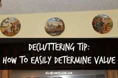 Decluttering Tip: How to Easily Determine Value