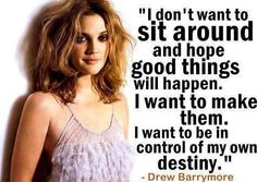 Drew Barrymore is the epitome of what FIERCE is.