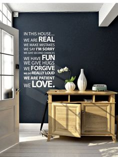 In This House   We Are REAL.  We Make Mistakes.  We Say I'm Sorry.  We Give Second Chances.  We Have FUN.  We Give Hugs.  We FORGIVE.  We Do LOUD  We A Patient.  We LOVE.    ...great wall sticker