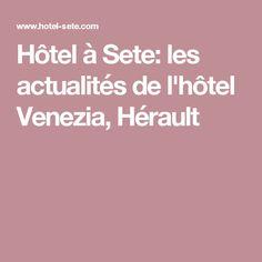 Hôtel à Sete: les actualités de l'hôtel Venezia, Hérault