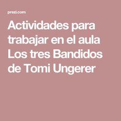 Actividades para trabajar en el aula Los tres Bandidos de Tomi Ungerer