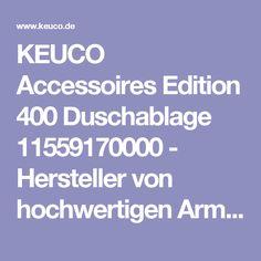 KEUCO Accessoires Edition 400 Duschablage 11559170000 - Hersteller von hochwertigen Armaturen Badarmaturen Accessoires Badaccessoires Badmöbel Waschtische und Spiegelschränke fürs Bad