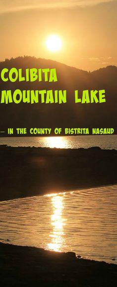 Colibita Mountain Lake – In The County Of Bistrita Nasaud