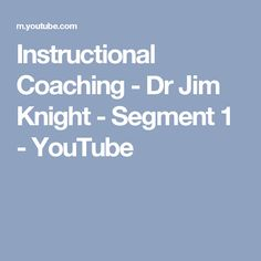 Instructional Coaching - Dr Jim Knight - Segment 1 - YouTube