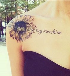 Idées de phrases pour tatouage : « You are my sunshine »
