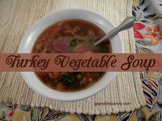 Turkey Vegetable Soup - GAPS Diet Journey