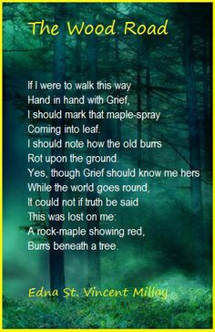 The Wood Road ....Edna St. Vincent Millay