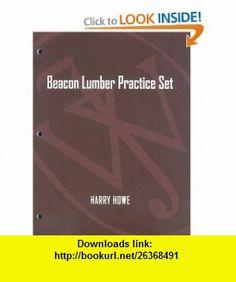 Beacon Lumber Practice Set (9780470449257) Harry Howe, Paul D. Kimmel, Jerry J. Weygandt, Donald E. Kieso , ISBN-10: 047044925X  , ISBN-13: 978-0470449257 ,  , tutorials , pdf , ebook , torrent , downloads , rapidshare , filesonic , hotfile , megaupload , fileserve
