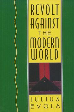 Revolt Against the Modern World  |  Julius Evola: http://www.ilgiardinodeilibri.it/libri/__rivolta-contro-mondo-moderno.php?pn=4654