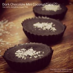 HEALTHY CHOCOLATE FIX: Dark Chocolate Mini Coconut Cups. Could use honey or grade b maple syrup instead of Stevia