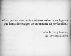 Siempre... Libro: Solo héroes y tumbas Autor: Ernesto Sabato #cementeriodelibros