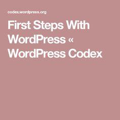 First Steps With WordPress « WordPress Codex