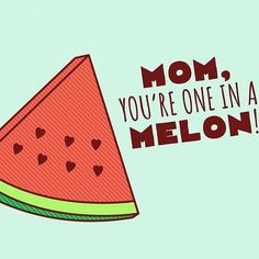 Moms you're all one in a melon!   Happy Mother's day! #oneinamillion #mom #mothersday #oneinamelon #watermelon #livinglounge