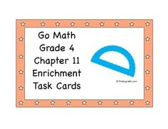 Go Math Grade 4 Chapter 11 Enrichment Task Cards