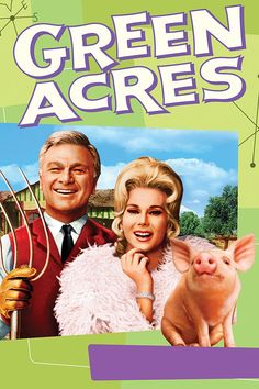"Green Acres (1965) Poster - ""Greeen Acres is the place to be, farrrm living is the life for me..."" I know, showing my age ;)"