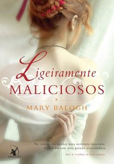 #Resenha: Ligeiramente Maliciosos (Mary Balogh - Editora Arqueiro) | Vintage Pri