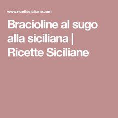 Bracioline al sugo alla siciliana   Ricette Siciliane
