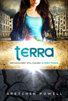 Terra by Gretchen Powell | Terresttrials, BK#1 | Publisher: Hopewell Media | Publication Date: December 12, 2012 | www.gretchenpowell.com | #YA #dystopian
