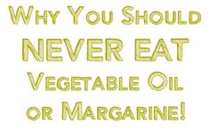Why you should never eat vegetable oil or margarine Why You Should NEVER Eat Vegetable Oil or Margarine!   ......my summery: use coconut oil, butter for cooking, or olive oils (if not cooked)  As for my Current stock....Sunflower oil is good for nourishing oil baths that heal my daughters eczema , and canola makes great fire starters for my husband