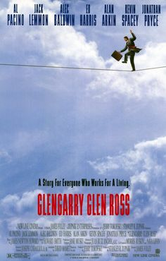 Glengarry Glen Ross , starring Al Pacino, Jack Lemmon, Alec Baldwin, Alan Arkin. An examination of the machinations behind the scenes at a real estate office. Glengarry Glen Ross, Jack Lemmon, Kevin Spacey, Al Pacino, Jonathan Pryce, Alec Baldwin, Hannibal Lecter, Best Movie Posters, Film Posters