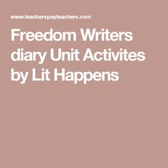 Freedom Writers diary Unit Activites by Lit Happens