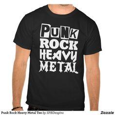 Punk Rock Heavy Metal Tee  #rock #metal #punk #music