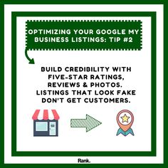 Google is a popularity contest, so get those positive reviews in order.
