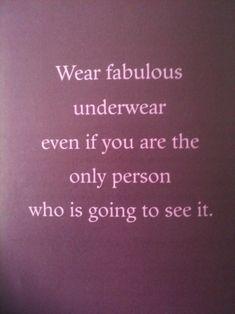 Wear fabulous underwear, you'll feel like a million buck $$$