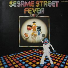 "Released in 1978, ""Sesame Street Fever"" (a parody of ""Saturday Night Fever""), was a disco album featuring the cast of ""Sesame Street"" singing disco interpretations of songs from the ""Sesame Street"" television show."